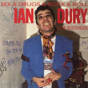 Ian_Dury_And_The_Blockheads_-_Sex_&_Drugs_&_Rock_&_Roll